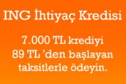 ING'den 89 TL artan taksitli 7.000 TL kredi fırsatı