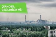 Çernobil'i gezebilir miyiz?