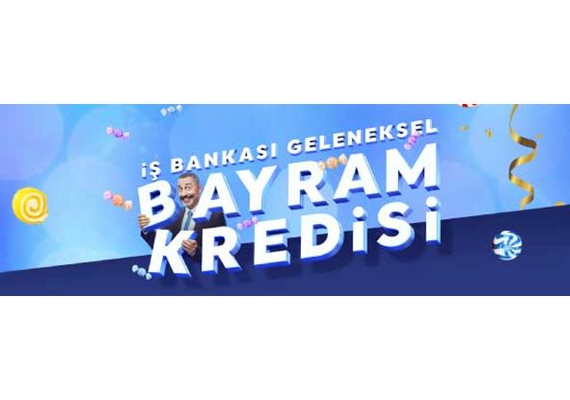 İş Bankası'ndan %1,59 faizle Bayram Kredisi