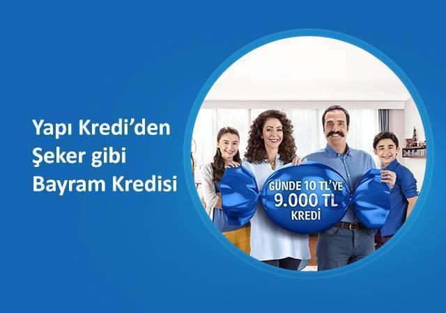 Yapı Kredi'den günde 10 TL'ye 9.000 TL Bayram Kredisi
